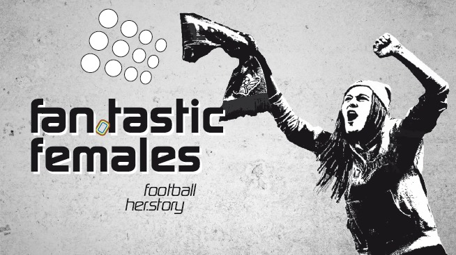 """Fan.Tastic Females – Football Her.Story"""